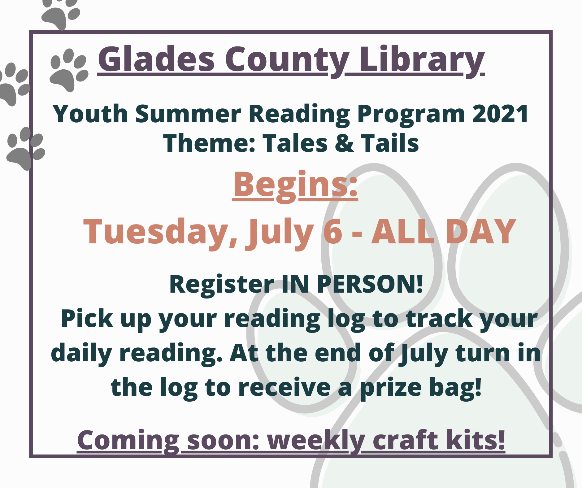 Beginning Tuesday, July 6 - ALL DAY - Register IN PERSON! - Pick up your reading log to track your daily reading. At the end of July turn in the log to receive a prize bag!  Coming soon: weekly craft kits!