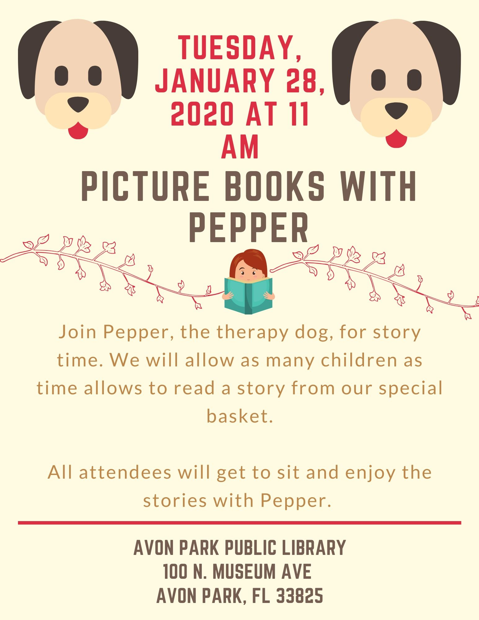 On Tuesday, January 28, 2020 at 11:00 AM we will be having Picture Books with Pepper, a trained therapy dog at the Avon Park Public Library. For more information, call 863-452-3803.