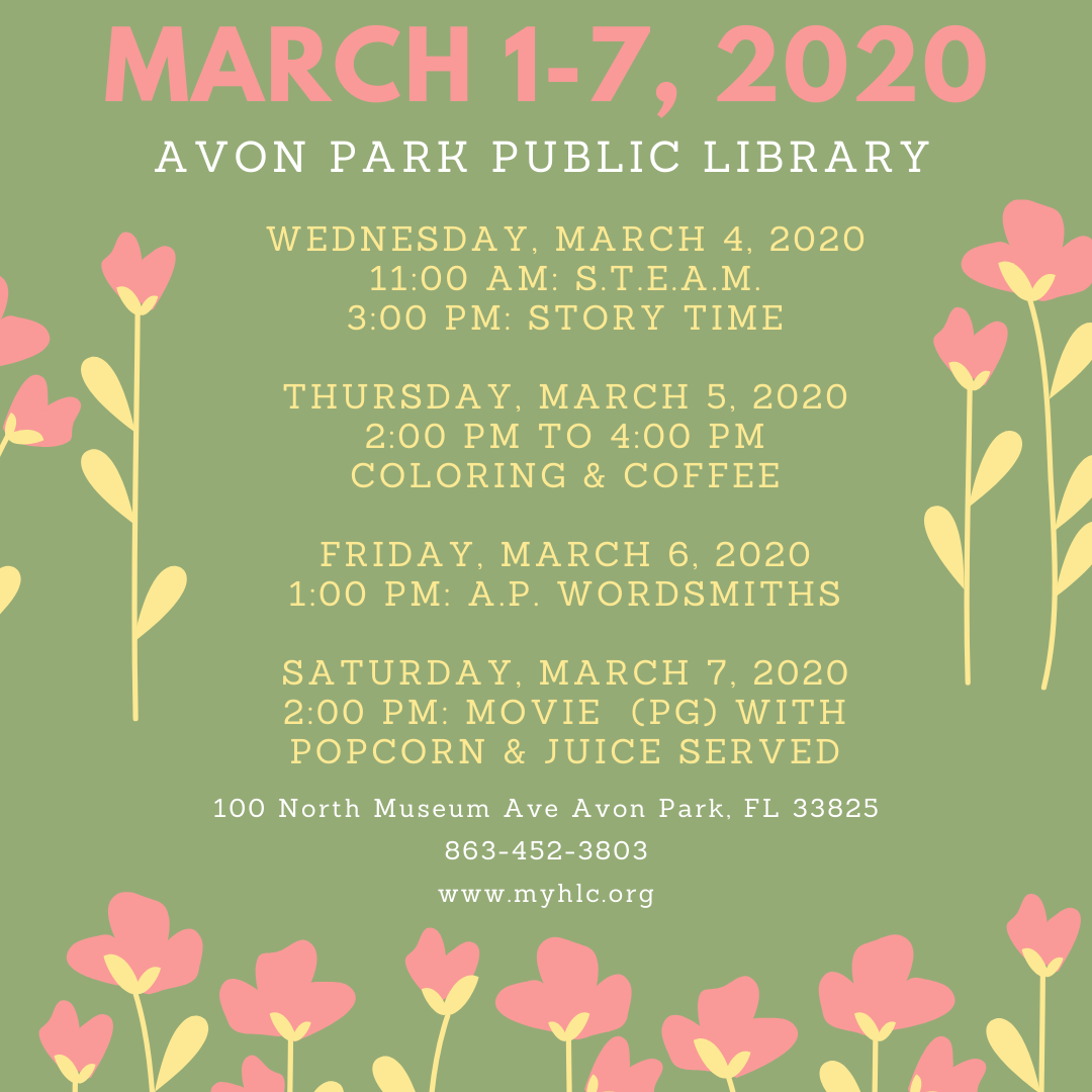 """Avon Park Public Library is springing into fun with lots of activities! Wednesday, March 4 at 11:00 AM will be S.T.E.A.M. with the theme of """"How to Trap and Leprechaun."""" At 3:00 PM, the same day, will be story time. Thursday, March 5, 2020 from 2:00 PM to 4:00 PM will be coloring & coffee for adults. Friday, March 6, 2020, the Avon Park Wordsmiths will meet at 1:00 PM. We will be ending the week with a movie (PG) on Saturday, March 7, 2020. Delicious popcorn and juice will be served. All activities are free and open to the public.. For questions, call 863-452-3803."""