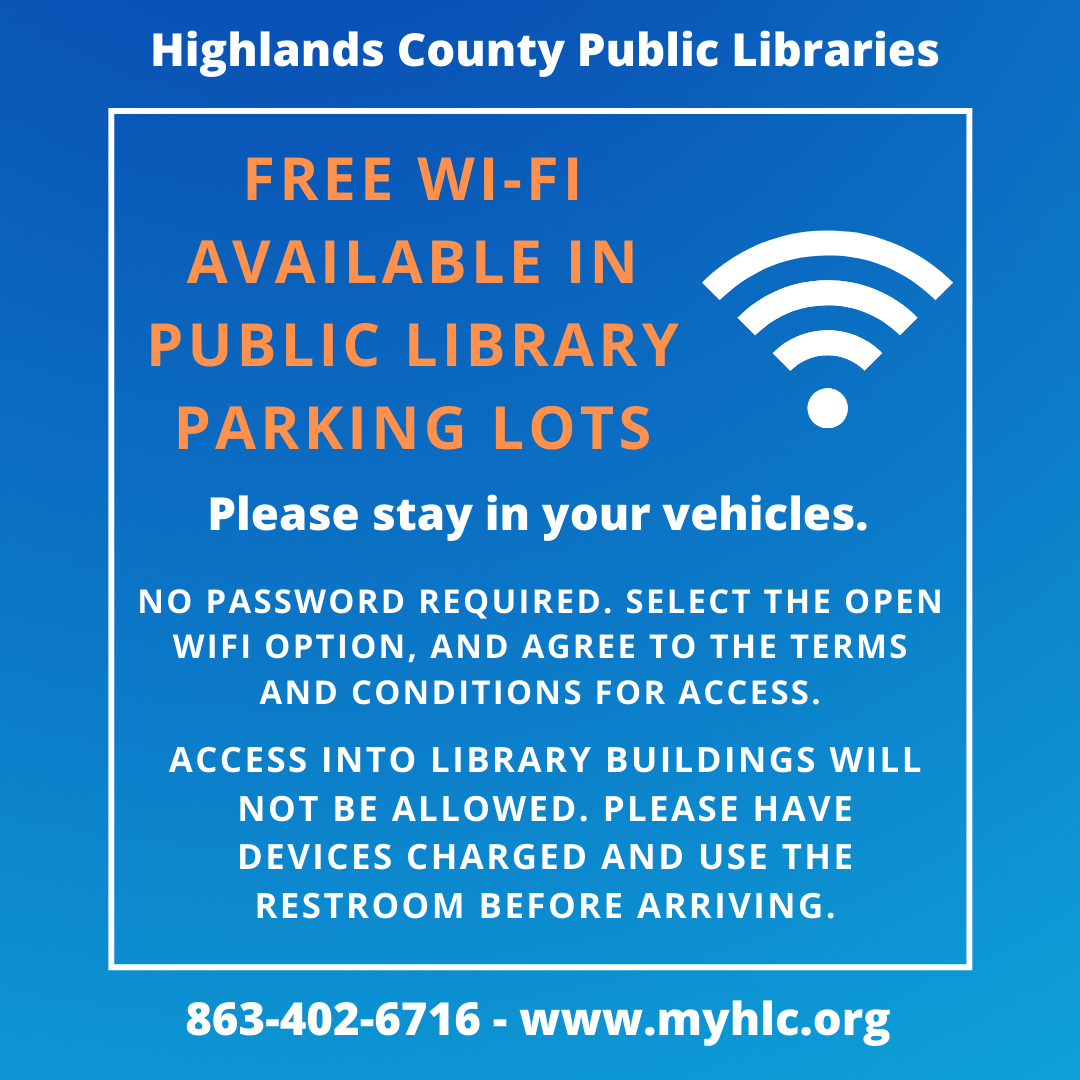 Free Wi-Fi is available in the Highlands County Public Libraries' parking lots