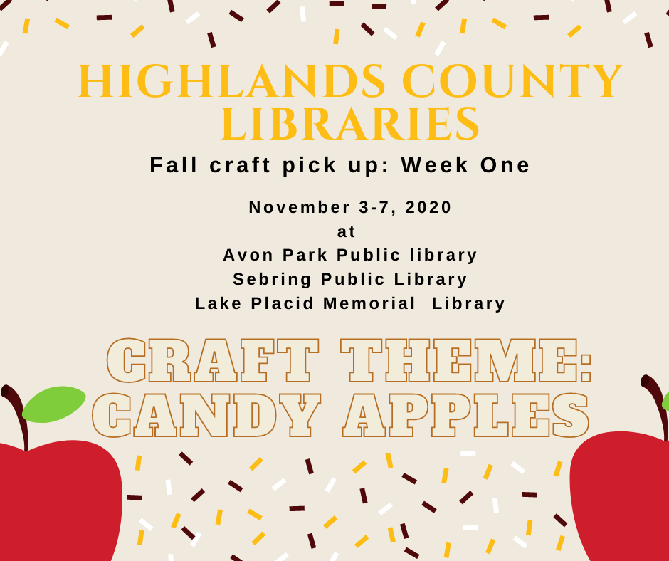 "November craft bags for week one will be available November 3-7, 2020 during normal library operating hours. The first week's theme will be a craft of ""candy apples."" Each bag/kit will contain the supplies and instructions for the craft along with related book titles, snacks, and additional resources that tie into the craft! We can't wait to see your crafting creations. Use #highlandscountylibrariesfallcrafts to share your final products!"