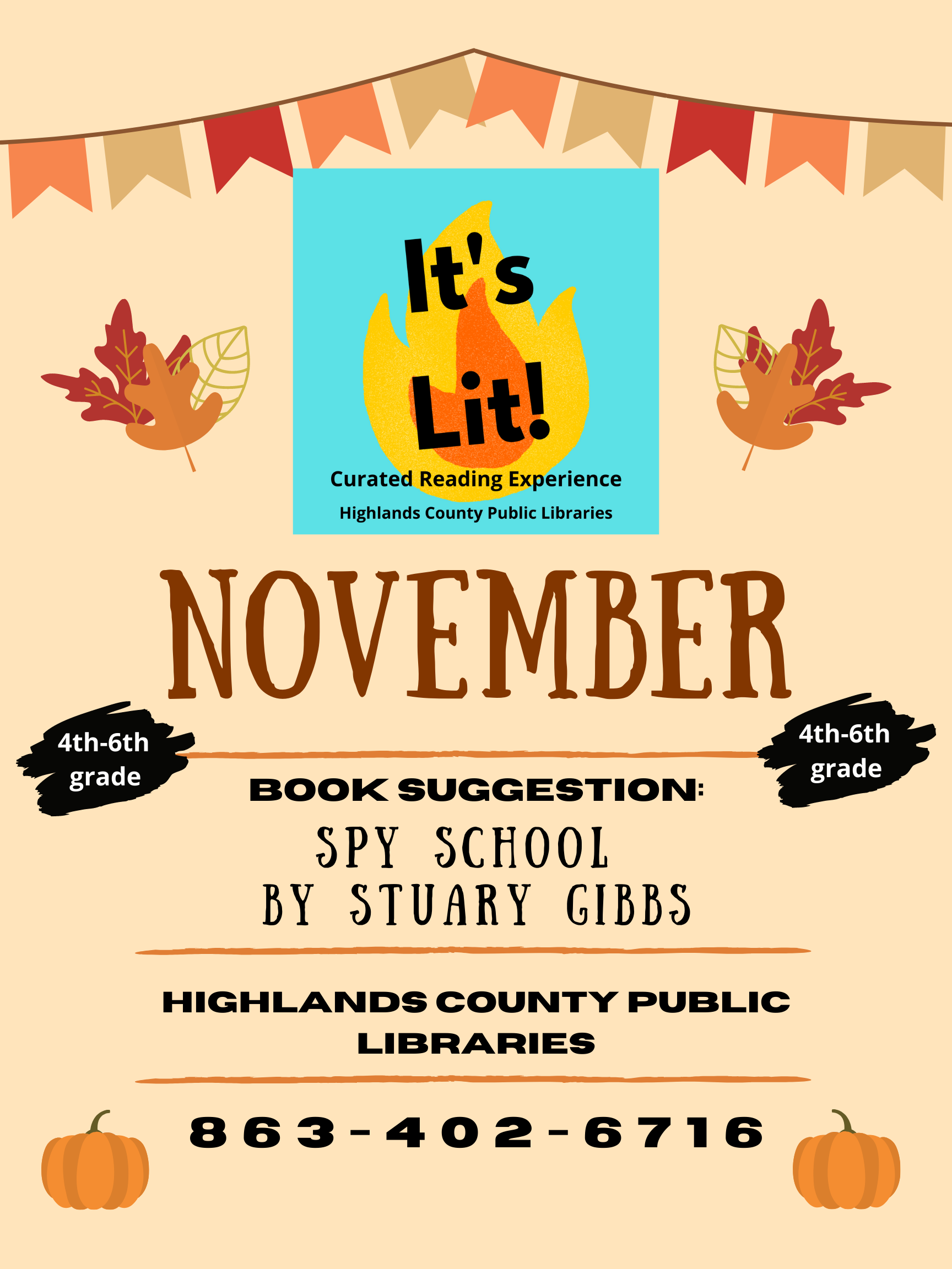 """During November, Highlands County Libraries are featuring Spy School by Stuart Gibbs as the """"It's Lit"""" book of the month. Ask for the coordinating activities at any of the three Highlands County libraries. There are limited print copies of the book available but no-cost electronic copies are available for those who have smart devices."""