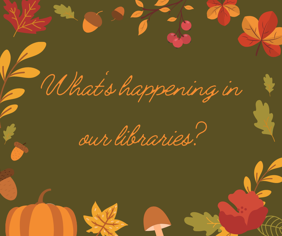 Image says: What's happening in our libraries